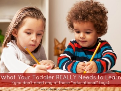 what your toddler REALLY needs to learn