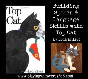 Building Speech & Language with Top Cat {Lois Ehlert Virtual Book Club}
