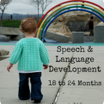 Your Child's Speech and Language: 18-24 Months