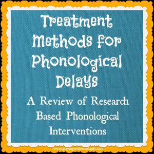 Phonological Delays: Treatment Methods