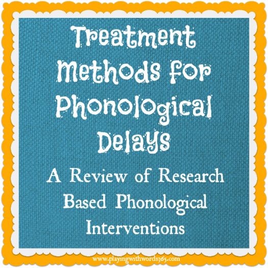 Phonological Delays: Treatment Methods - Playing With Words 365