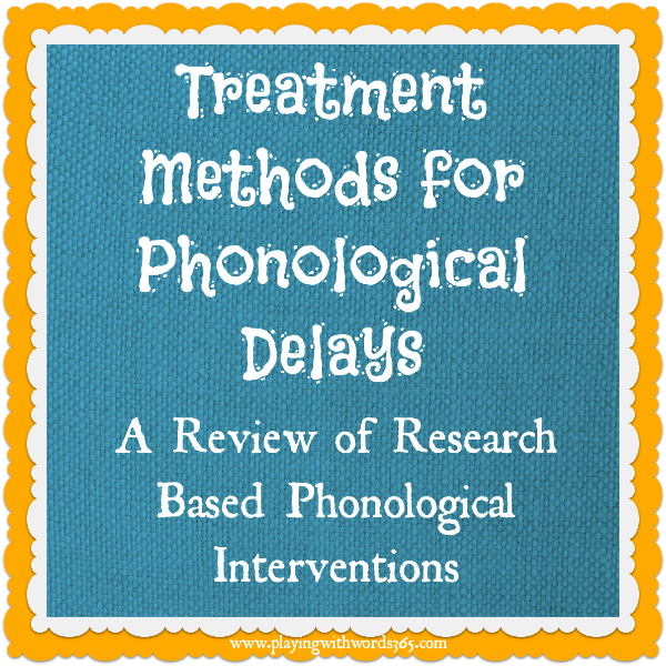 Treatment Methods for Phonological Delays