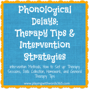 Phonological Delays: Therapy Tips & Intervention Strategies