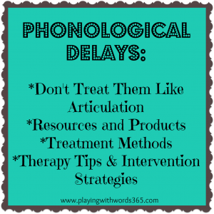 Phonological Delay Treatment Methods Series: A Review