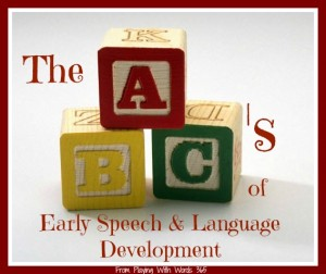 The ABCs of Early Speech & Lang Development Series