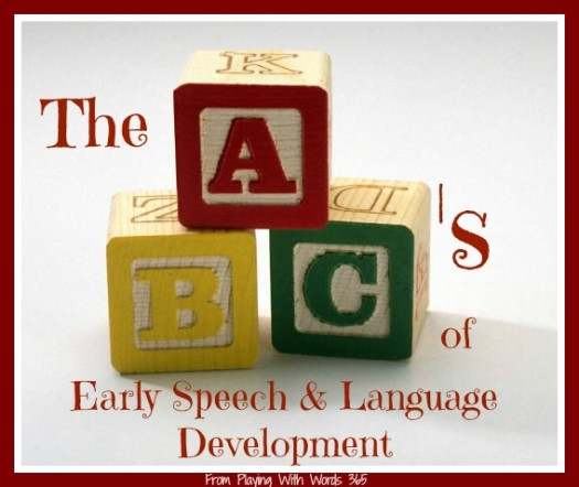 The ABCs of Early Speech &amp; Lang Dev