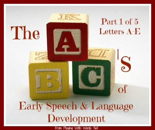The ABCs of Early Speech &amp; Lang Dev part one