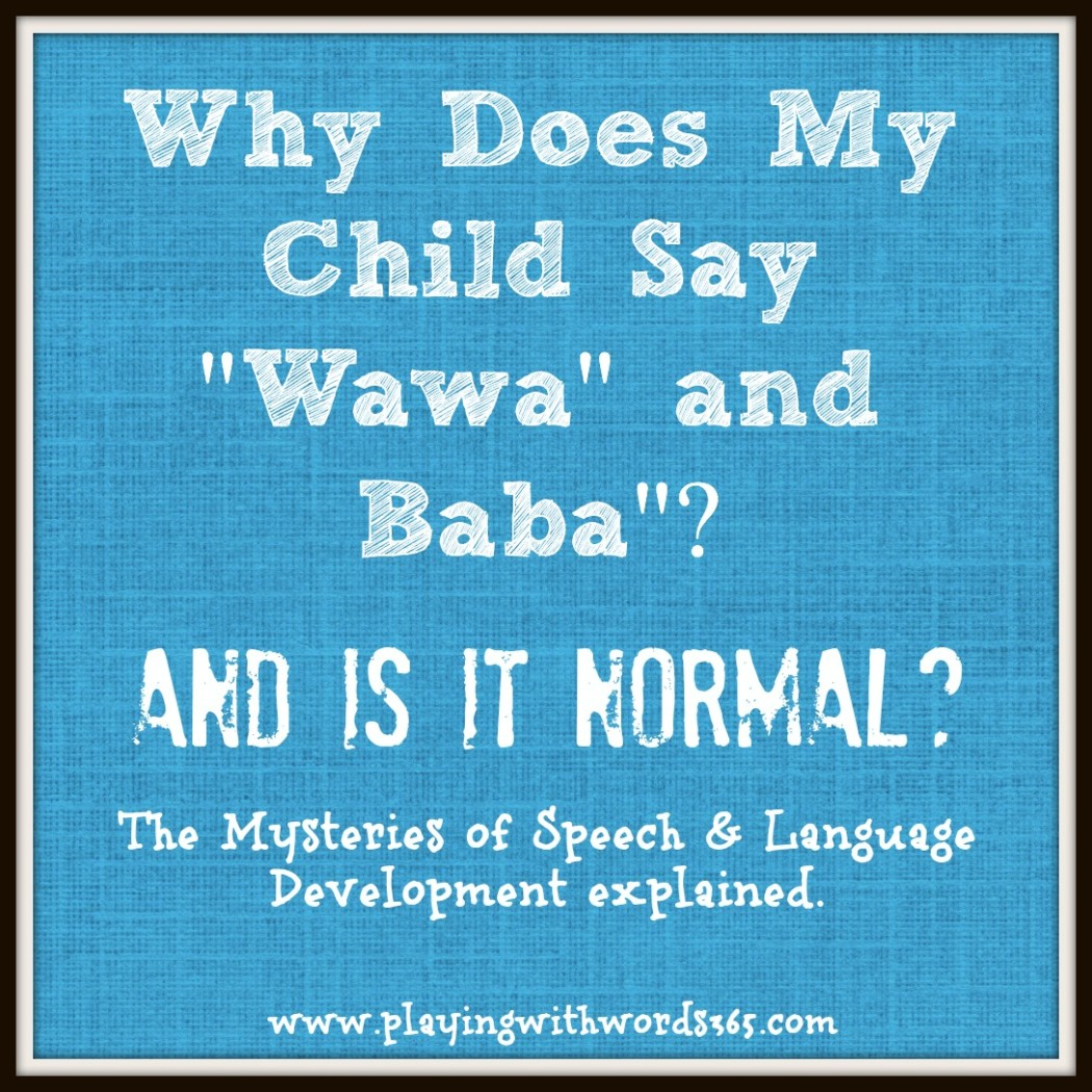 Why Does My Child Say Wawa & Baba & Is It Normal