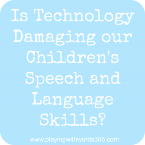 Is Technology Damaging our Children's Speech & Language Skills?