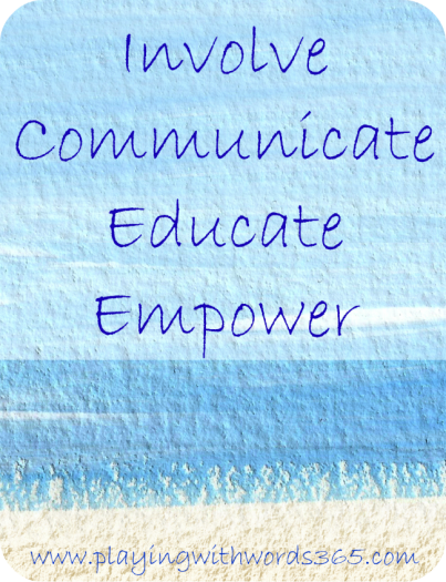 Involve Communicate Educate Empower