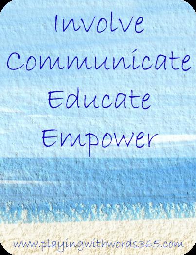 Involve Communicate Educate Empower
