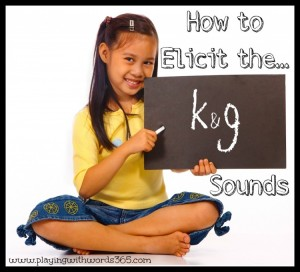 How to Elicit (Teach) the K & G Sounds {Part One: Elicitation Techniques}