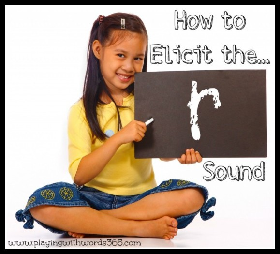 How to Elicit the r Sound