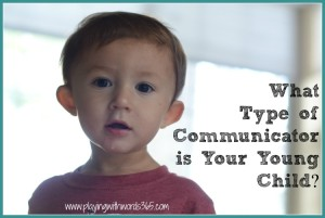 What Type of Communicator is YOUR child? {With Tips on How You Can Help Build Their Speech & Language Skills}