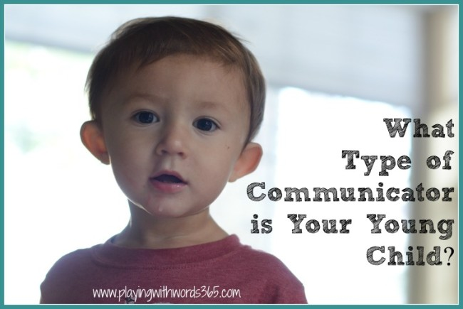 what type of communicator is your young child