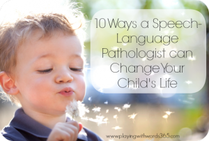 10 Ways An SLP can change your childs life