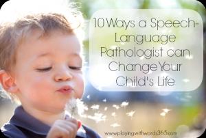 10 Ways a Speech Language Pathologist Can Change Your Child's Life