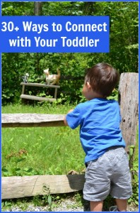 30 Ways to Connect with Your Toddler