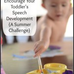 Top 10 Summer Activities to Encourage Your Toddler's Speech Development {A Summer Challenge}