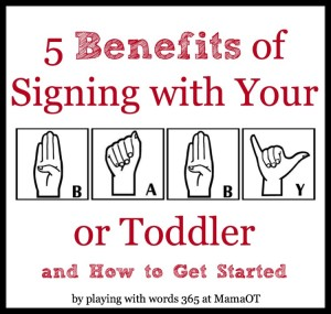 Benefits of Signing with Your Little Ones {Guest Post at MamaOT}