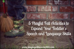 5 Playful Fall Activities to Expand Your Toddler's Speech & Language Development