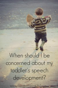 When Should I Be Concerned About My Toddler's Speech Development?