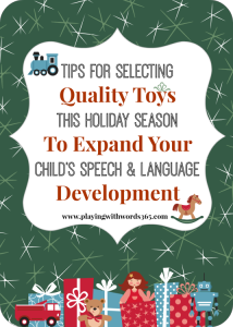 Tips for Selecting Quality Toys this Holiday Season {to Expand Your Child's Speech & Language Development}