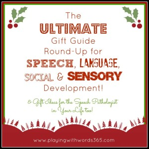 Ultimate Gift Guide Round-Up for Speech, Language, Social and Sensory Development! {& Gift Ideas for the SLPs in Your Life Too!}
