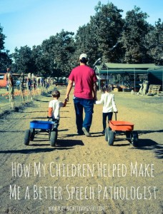 how my children made me a better SLP