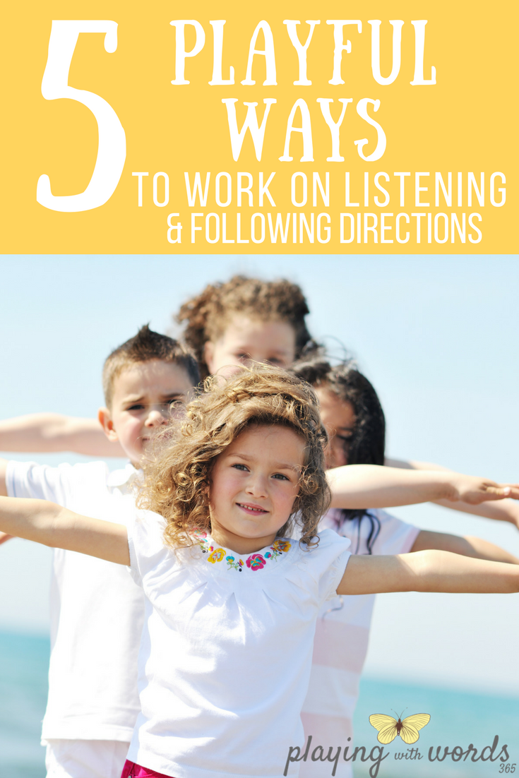 Five Playful Ways to Work on Listening and Following