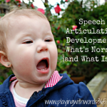 Articulation Development: What's normal? {& What Isn't}