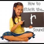 How to Elicit (Teach) the /r/ Sound {Part One: Elicitation Techniques}