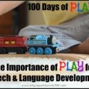 100 Days of PLAY: The Importance of PLAY for Speech and Language Development {With Tips}
