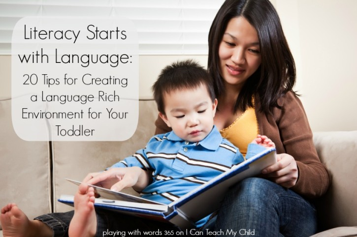 Literacy Starts With Language: 20 Tips for Creating a Language Rich Environment for Your Toddler {I Can Teach My Child}