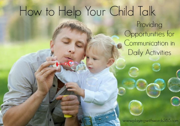 How to Help Your Child Talk: Providing Opportunities for Communication in Daily Activities